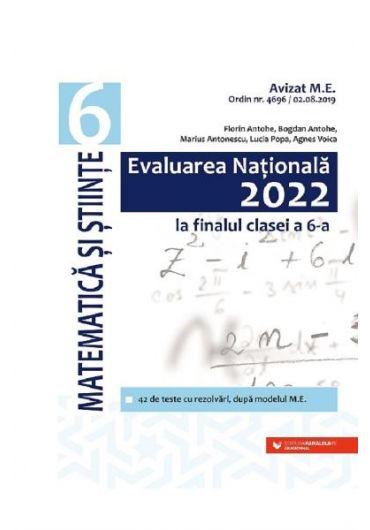Evaluare Nationala 2022 la finalul clasei a VI-a. Matematica si stiinte
