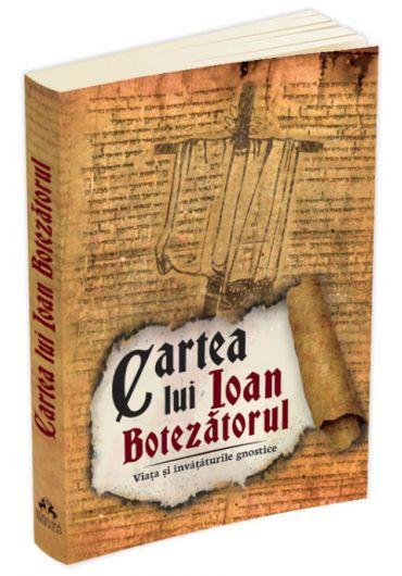 Cartea lui Ioan Botezatorul - Viata si invataturile gnostice