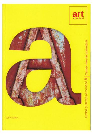 Cartea mea de Gramatica - Clasa a VIII a