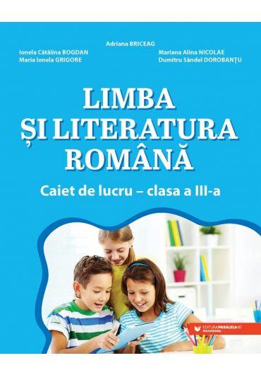 Limba si literatura romana. Caiet de lucru, clasa a III-a