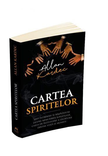 Cartea spiritelor - 1019 intrebari si raspunsuri despre nemurirea sufletului, cheia de intelegere a legaturii dintre viata si moarte