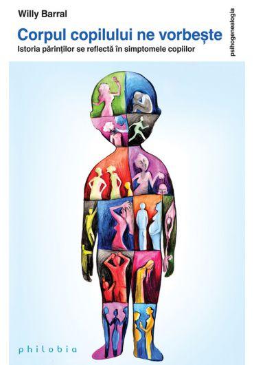 Corpul copilului ne vorbeste. Istoria parintilor se reflecta in simptomele copiilor