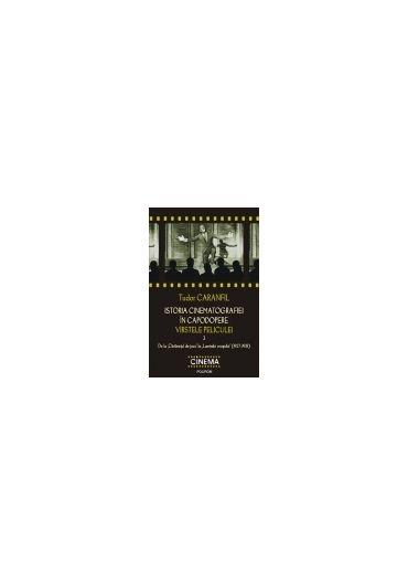 """ISTORIA CINEMATOGRAFIEI IN CAPODOPERE. VIRSTELE PELICULEI. DE LA """"CINTARETUL DE JAZZ"""" LA """"LUMINILE ORASULUI"""" (1927-1931) VOLUMUL III EDITIA A II-A"""