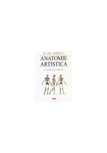Anatomie artistica Volumul I: Constructia corpului editia a III-a (cartonat)