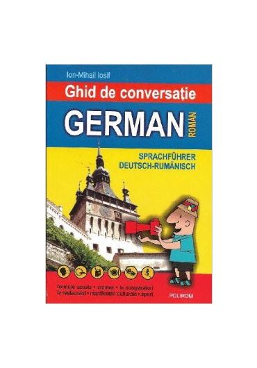 Ghid de conversatie german-roman. Editia a II-a