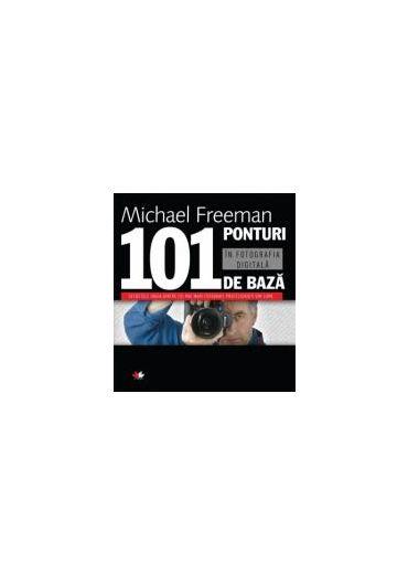 101 ponturi in fotografia digitala. Editia a II-a