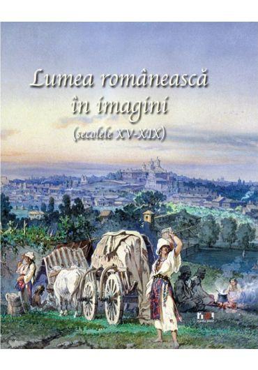 Lumea romaneasca in imagini (romana)
