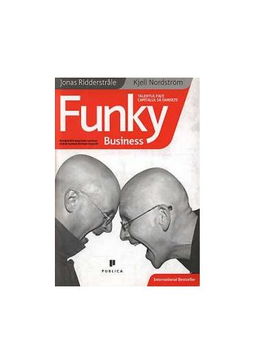 Funky business. Talentul face capitalul sa danseze