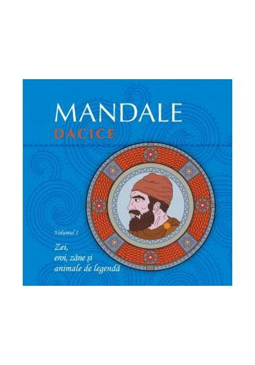 Mandale dacice. Volumul I
