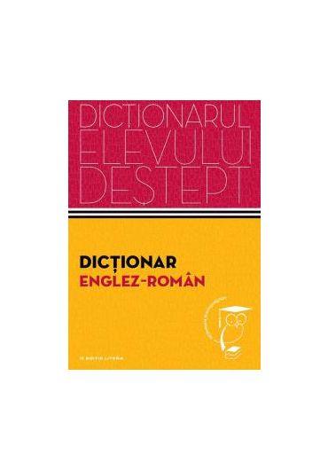 Dictionar englez-roman. Dictionarul elevului destept