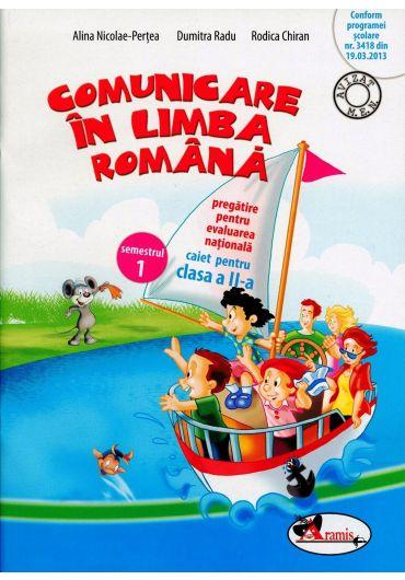 Comunicare in limba Romana pregatire pentru evaluarea nationala caiet pentru clasa a II-a semestrul 1