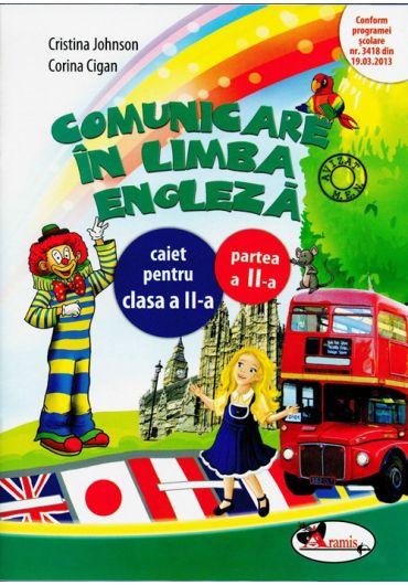 Comunicare in limba engleza caiet pentru clasa a II-a partea a II-a