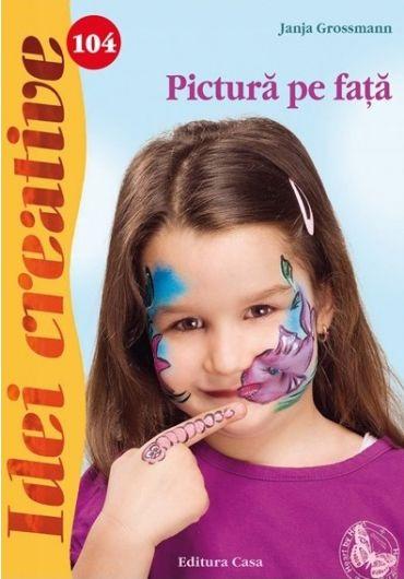 PICTURA PE FATA. IDEI CREATIVE 104