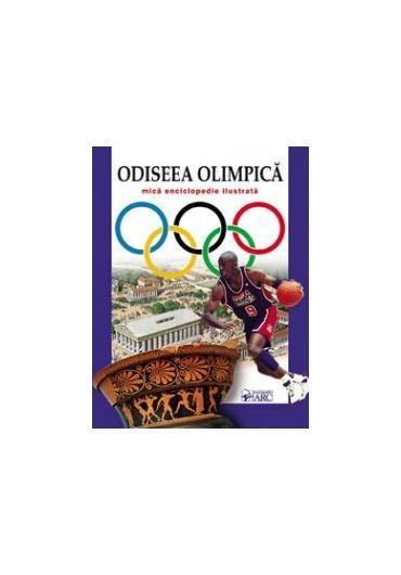 Odiseea olimpica. Mica enciclopedie ilustrata