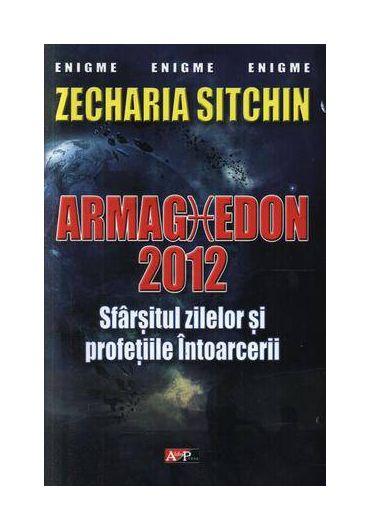 Armaghedon 2012 - Sfarsitul zilelor si profetiile intoarcerii