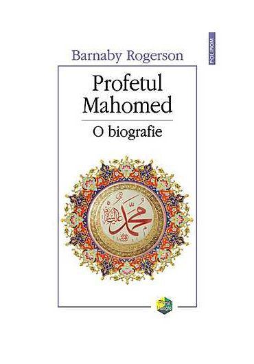 Profetul Mahomed . O biografie
