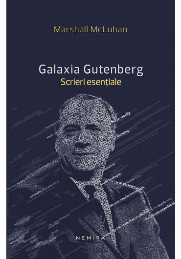 Galaxia Gutenberg. Scrieri esentiale