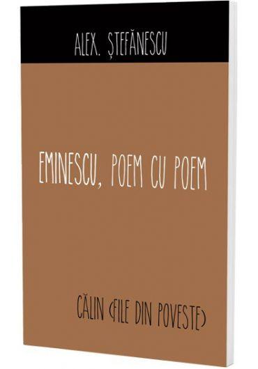 Eminescu, poem cu poem: Calin file de poveste