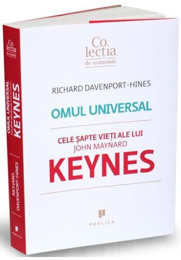 Omul universal. Cele 7 vieti ale lui John Maynard Keynes