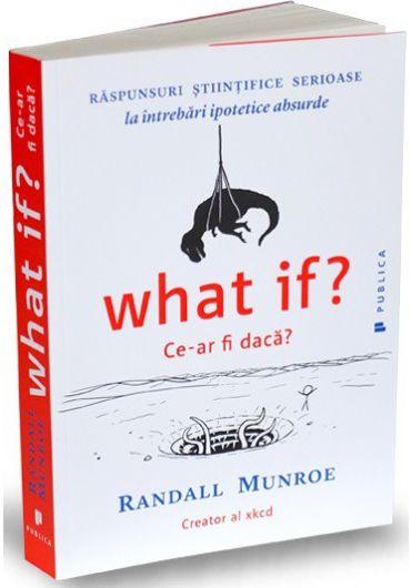 What if? Ce-ar fi daca?