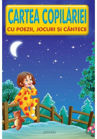 Cartea copilariei cu poezii, jocuri si cantece