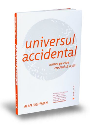 Universul accidental. Lumea pe care credeai ca o stii