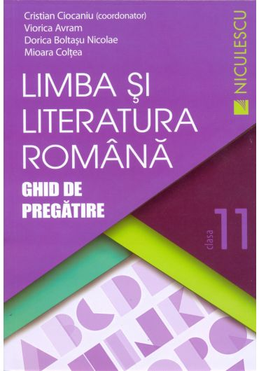 Limba si literatura romana. Ghid de pregatire. Clasa a XI-a
