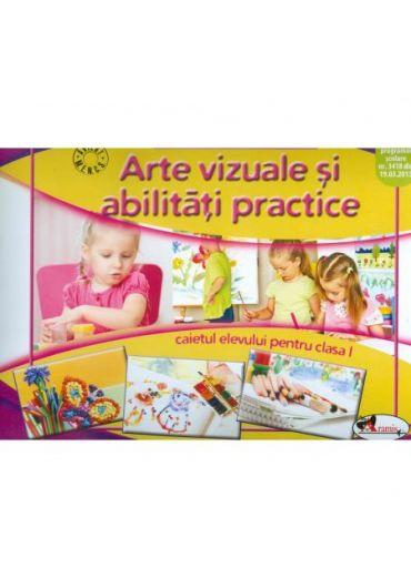 Caietul elevului - Arte vizuale si abilitati practice clasa I
