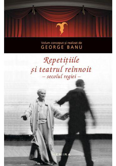 Repetitiile si teatrul reinnoit - Secolul regiei