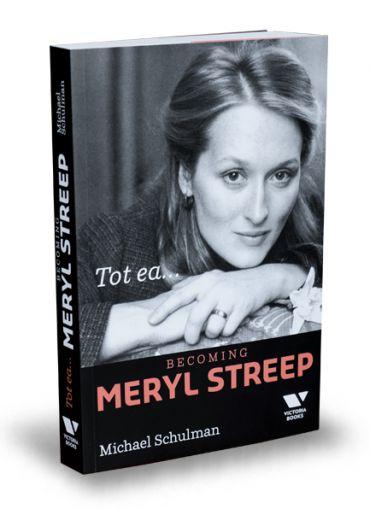 Tot ea...Becoming Meryl Streep