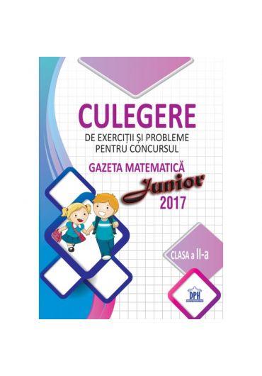 Culegere de exercitii si probleme pentru concursul Gazeta Matematica Junior 2017 - Clasa a II-a
