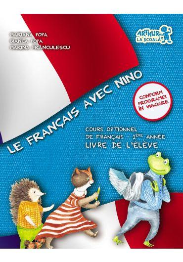 Le Francais avec Nino. Cartea elevului. Clasa I