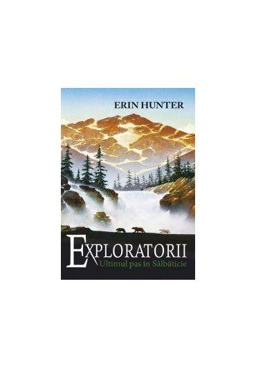 Exploratorii vol. 4. Ultimul pas in salbaticie