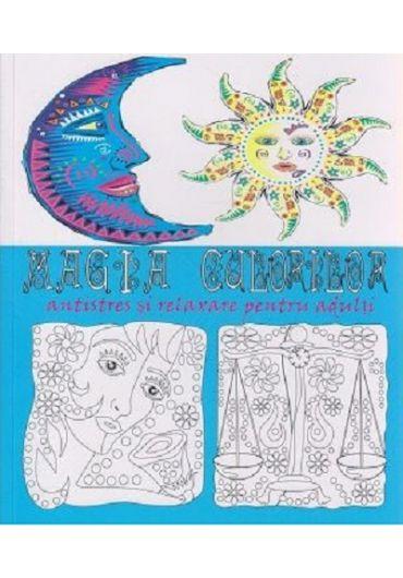 Magia culorilor., antistres si relaxare pentru adulti