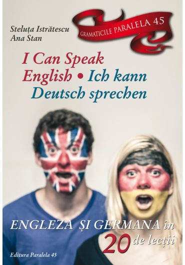 I can speak english. Ich kann deutsch sprechen. Engleza si germana in 20 de lectii