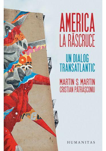 America la rascruce. Un dialog transatlantic