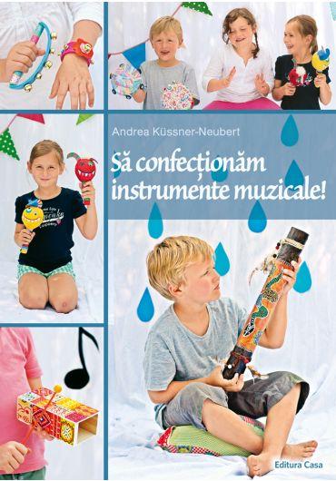 Sa confectionam instrumente muzicale!