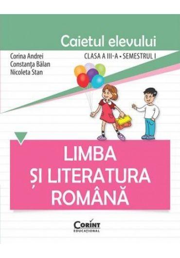 Caietul elevului Limba si literatura romana clasa a III-a sem I