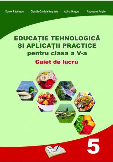 Educatie tehnologica si aplicatii practice pentru clasa a V a - Caiet de lucru
