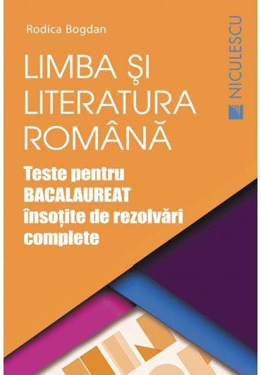 Limba si literatura romana - Teste pentru Bacalaureat insotite de rezolvari complete