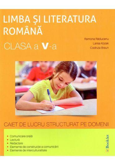 Limba si literatura romana, pentru clasa a V-a, caiet de lucru structurat pe domenii