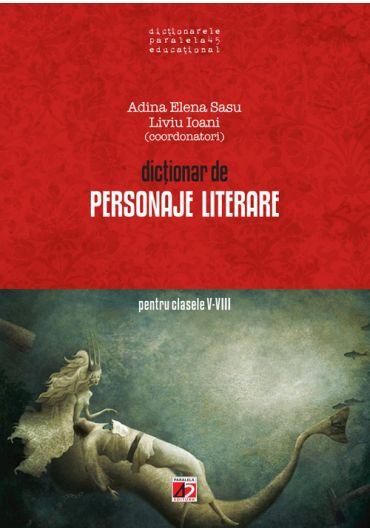 Dictionar de personaje literare pentru clasele V-VIII ed. 9