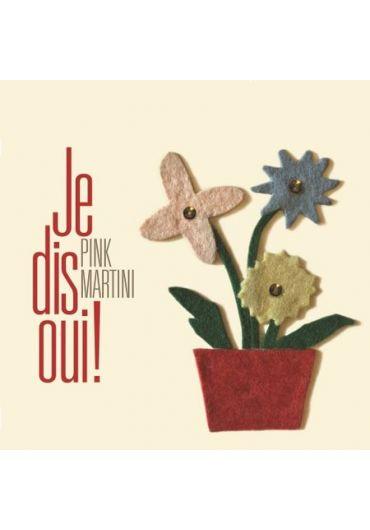 Pink Martini - Je dis oui! - CD