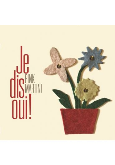 Pink Martini - Je dis oui! - CD